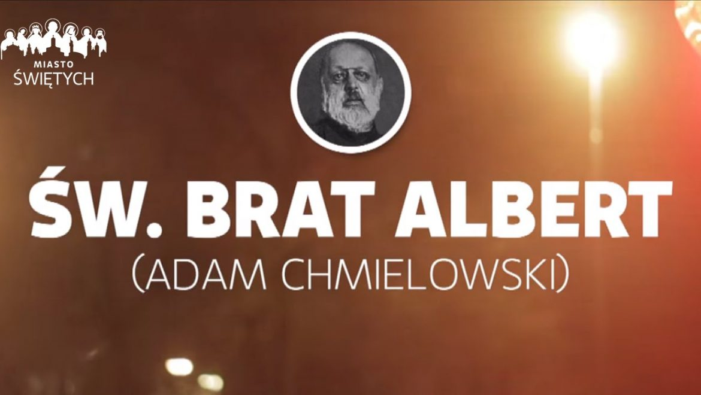 Wspomnienie św. Brata Alberta Chmielowskiego