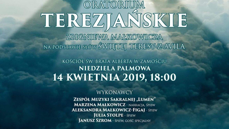 """Oratorium """"Terezjańskie"""" na podstawie słów Świętej Teresy z Avila: Niedziela Palmowa, 14 kwietnia 2019 r., godz. 18:00"""