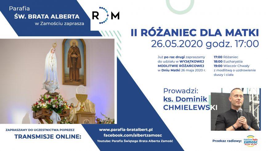 II Różaniec dla Matki z ks. Dominikiem Chmielewskim – 26 maja 2020 r. godz. 17:00