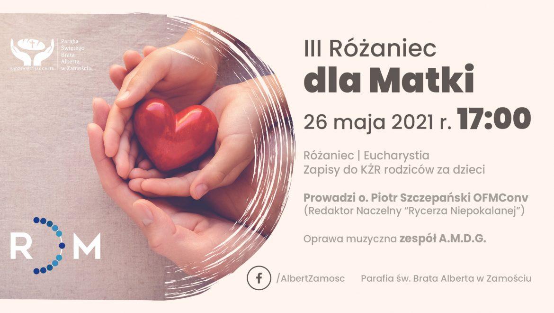 III Różaniec dla Matki: 26 maja 2021 r. (środa)